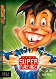 Growing up Super Average, Bob Smiley and Jesse Florea, 1589974417
