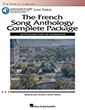 The French Song Anthology Complete Package - Low Voice: Book/Pronunciation Guide/Accompaniment Audio Online The Vocal Library