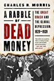 img - for A Rabble of Dead Money: The Great Crash and the Global Depression: 1929 1939 book / textbook / text book