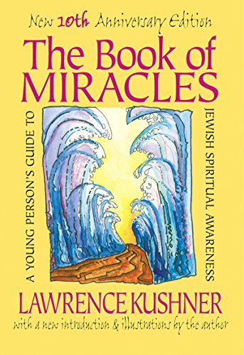 The Book of Miracles: A Young Person's Guide to Jewish Spiritual Awareness (Natures Miracle People)