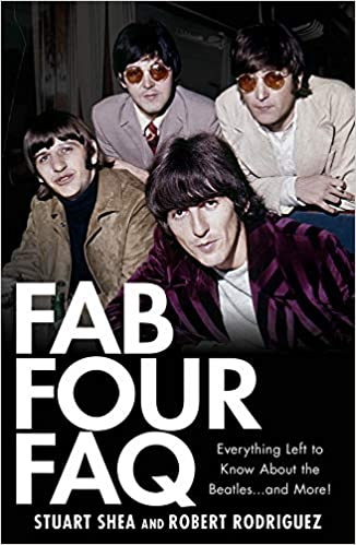 fbd8aae9e892 Fab Four FAQ: Everything Left to Know About the Beatles ... and More!:  Stuart Shea, Robert Rodriguez: 0884088113384: Amazon.com: Books