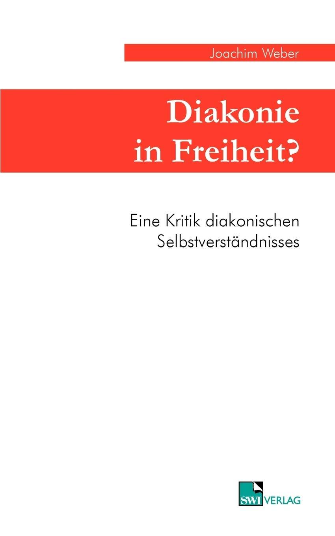 Diakonie In Freiheit    Eine Kritik Diakonischen Selbstverständnisses