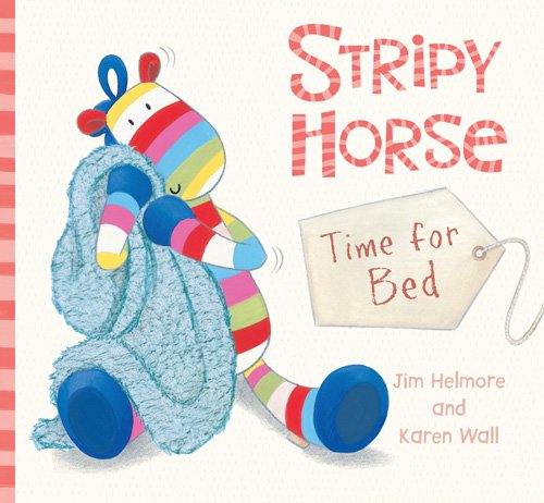Time for Bed (Stripy Horse) Stripy Horse