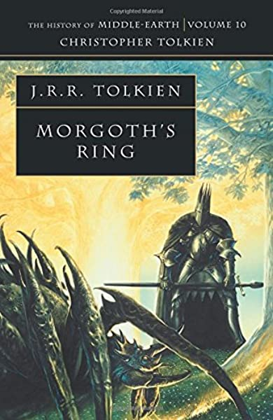 Morgoths Ring History of Middle-Earth, Vol. 10 : The History of ...