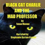 Black Cat Charlie and the Mad Professor | Ivana Vianno