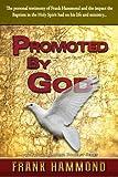 Promoted by God, Frank Hammond, 089228093X