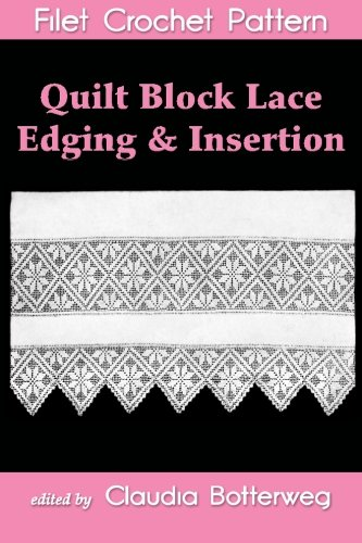 - Quilt Block Lace Edging & Insertion Filet Crochet Pattern: Complete Instructions and Chart