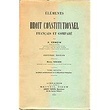 Éléments de Droit constitutionnel français et comparé - II - Le Droit constitutionnel de la République française