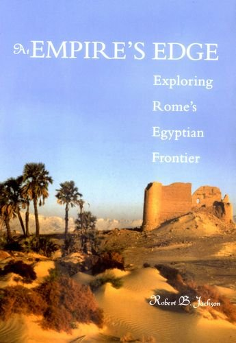 At Empire's Edge: Exploring Rome's Egyptian Frontier