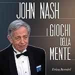 John Nash: I giochi della mente | Erica Bernini