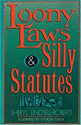 Loony Laws & Silly Statutes