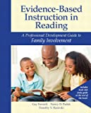 Evidence-Based Instruction in Reading : A Professional Development Guide to Family Involvement, Fawcett, Gay and Padak, Nancy D., 013287542X