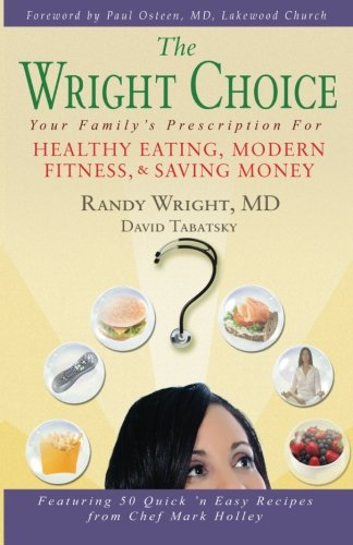 Download The Wright Choice: Your Family's Prescription For Healthy Eating, Modern Fitness and Saving Money PDF