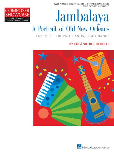 Jambalaya A Portrait Of New Orleans 2 Pianos Eight Hands Intermediate Level (Composer Showcase) - Jambalaya Music Book