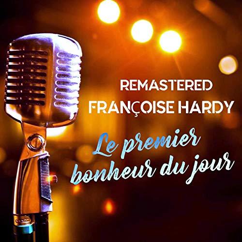 Le premier bonheur du jour (Remastered) (Best Of Francoise Hardy)