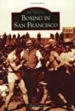 Boxing in San Francisco, F. Daniel Somrack, 0738528862