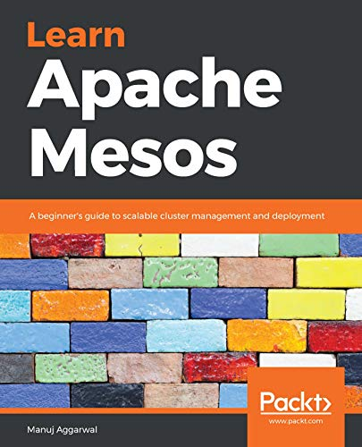 Learn Apache Mesos: A beginner's guide to scalable cluster management and deployment Doc