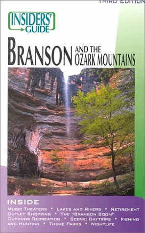 The Insiders' Guide to Branson and Ozark Mountains