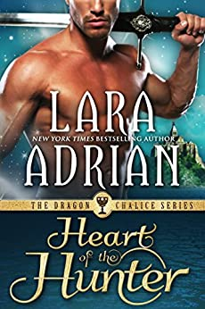 Heart of the Hunter (Dragon Chalice Book 1) by [Adrian, Lara]