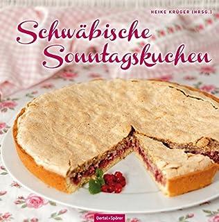 schwäbische sonntagskuchen: immer wieder sonntags... torten ... - Schwäbische Küche Rezepte