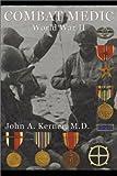 Combat Medic, John A. Kerner, 0887393969
