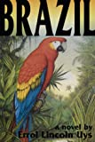 Brazil : A Novel, Uys, Errol Lincoln, 0916562514
