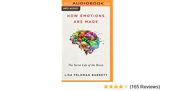 How Emotions Are Made: The Secret Life of the Brain: Lisa