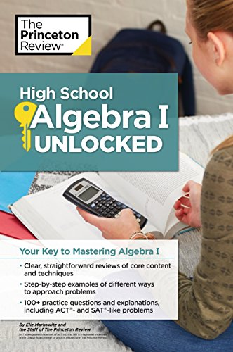 (High School Algebra I Unlocked: Your Key to Mastering Algebra I (High School Subject Review))