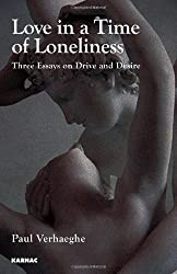 Love in a Time of Loneliness: Three Essays on Drive and Desire