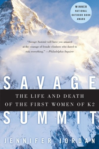 Savage Summit: The Life and Death of the First Women of K2 ()
