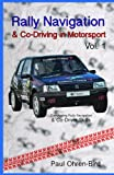 Rally Navigation & Co-Driving in Motorsport (Developing Rally Navigation & Co-Driver Skills) (Volume 1)