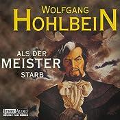 Als der Meister starb   Wolfgang Hohlbein