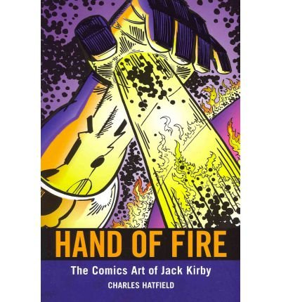Hand of Fire: The Comics Art of Jack Kirby (Great Comics Artists) (Paperback) - Common Jack Kirby Cover Art