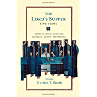 The Lord's Supper: Five Views (Spectrum  Multiview Book Series) (English Edition)