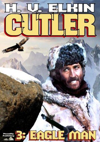 John Cutler 3: Eagle Man (A John Cutler Western)