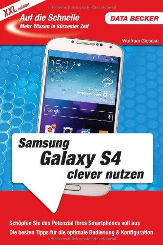 Auf die Schnelle XXL: Samsung Galaxy S4 clever nutzen