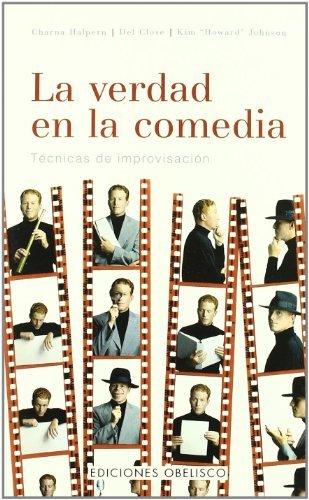 La Verdad En La Comedia (Spanish Edition) by Charna Halpern (2004-06-02)