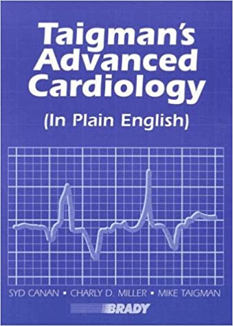 Taigmans advanced cardiology in plain english syd canan charly taigmans advanced cardiology in plain english 1st edition fandeluxe Image collections
