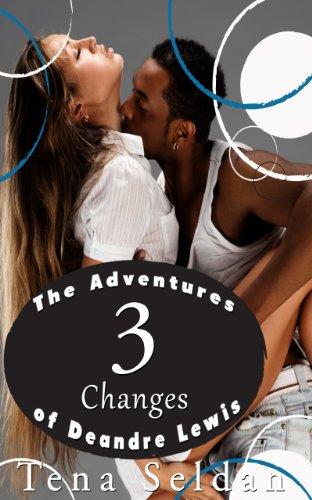 Women's Erotica: The Adventures of Deandre Lewis 3 – Changes