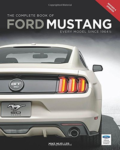 The Complete Book of Ford Mustang: Every Model Since 1964 1/2 (Complete Book Series) PDF