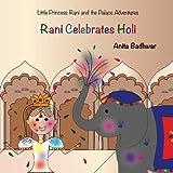 Rani Celebrates Holi (Little Princess Rani and the Palace Adventures)