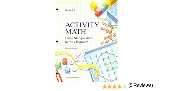 Activity Math: Using Manipulatives in the Classroom: Anne M ...