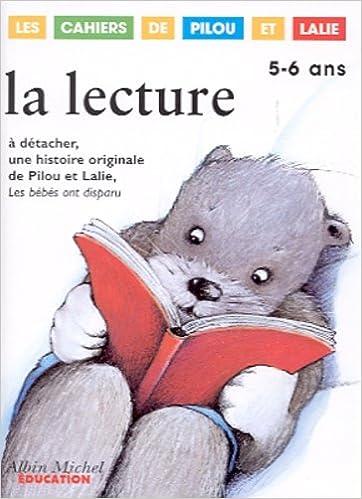 Télécharger en ligne La lecture 5-6 ans. A détacher, une histoire originale de Pilou et Lalie, Les bébés ont disparu epub pdf