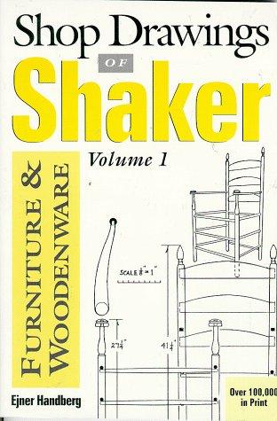 (Shop Drawings of Shaker Furniture & Woodenware (Vol.1))