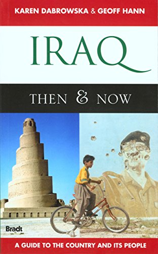 Iraq: Then & Now (Bradt Travel Guide)