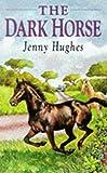 The Dark Horse, Jenny Hughes, 1872082548