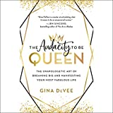 The Audacity to Be Queen: The Unapologetic Art of