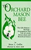 Orchard Mason Bee, Brian L. Griffin, 0963584111