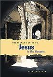 The Seeker's Guide to Jesus in the Gospels, Steve Mueller, 0829415513