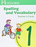 Horizons Spelling & Vocabulary, Grade 1: Student Workbook, Spelling Dictionary, and Teacher's Guide